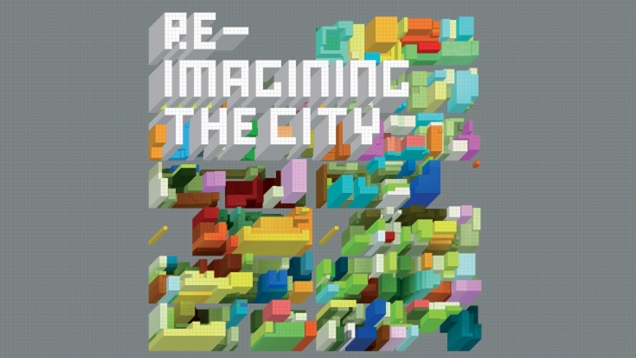 re-imagining the city